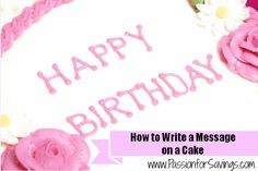 How to Write on a Cake without making a mess! Great tips for Birthday Cakes or Holiday Cakes!