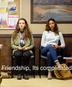 Friendship, Its complicated.