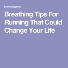 Breathing Tips For Running That Could Change Your Life