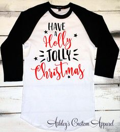 Christmas Shirt, Have a Holly Jolly Christmas, Funny Christmas Shirt, Womens Christmas Long Sleeve Shirt, Christmas Party Shirt, Baseball by AshleysCustomApparel on Etsy