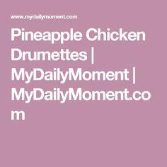 Pineapple Chicken Drumettes   MyDailyMoment   MyDailyMoment.com