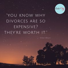Quotes about divorce #divorce #lighthearted #love #live #learn #marriage