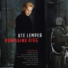 Punishing Kiss - Ute Lemper