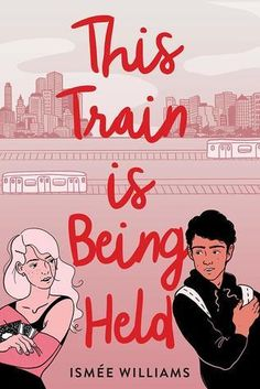 This Train is Being Held by Ismée Williams | ARC Book Review – Reading With Wrin