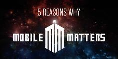 5 reasons why mobile matters