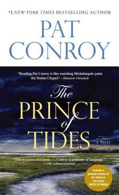 "I like the way Pat Conroy writes. I enjoyed several of his books, but ""The Prince of Tides"" is probably my favorite. Probably one of my favorite books. I Love Books, Great Books, Books To Read, Reading Lists, Book Lists, The Prince Of Tides, Most Popular Books, Up Book, Book Nerd"