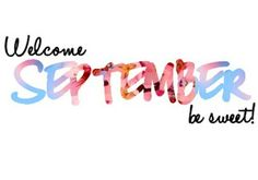 Welcome September Quotes