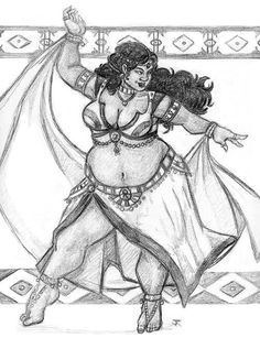 A belly dancer with an actual belly art drawing Big beautiful curvy real women, real sizes with curves, accept your body sizes, love yourself no guilt, plus size, body conscientiousness  Fragyl Mari embraces you!