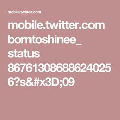 mobile.twitter.com borntoshinee_ status 867613086886240256?s=09
