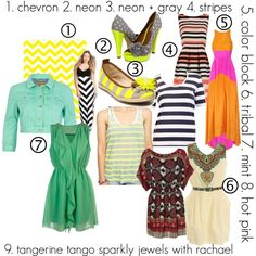 Summer Fashion Trends - 1. chevron 2. neon 3. neon+ gray 4. stripes 5. color block 6. tribal 7. mint 8. tangerine tango 9. hot pink  #sparkly_jewels_with_rachael