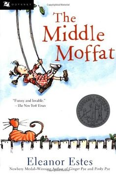 The Middle Moffat -- middle sister Jane tries to claim an role for herself in the midst of a busy family and town life -- 1943 Newbery Honor Book
