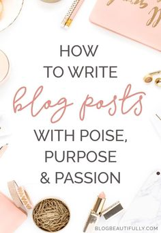 Blogging with Intention: How to Write with Purpose, Poise, & Passion.