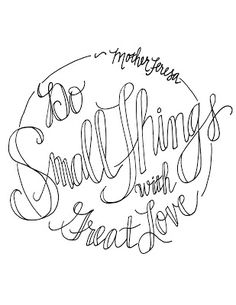 do small things with great love mother teresa quote coloring pages