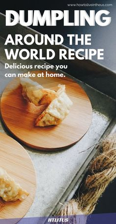 Check out all these different delicious dumpling recipes! www.howtoliveintheus.com