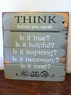 THINK before you speak 13w x17 1/2 hand-painted wood sign via Etsy