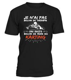 BESOIN DE FAIRE DU KARTING  #gift #idea #shirt #image #funny #campingshirt #new