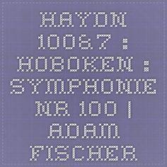 HAYDN 100&7 : HOBOKEN : Symphonie Nr.100   Adam Fischer