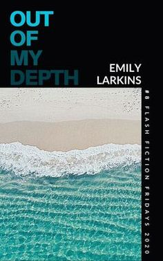 Flash Fiction Fridays 2020 - emilylarkins.nz A direct link to OUT OF MY DEPTH on Emily's website. A contemporary fiction short story about a family roadtrip to the beach. #flashfictionfridays #flashfiction #shortstory #contemporaryfiction #familyfiction #suspensestory #suspense #emilylarkins #emilylarkinsauthor