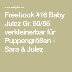 Freebook #16 Baby Julez Gr. 50/56 verkleinerbar für Puppengrößen - Sara & Julez