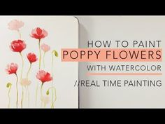 Watercolor tutorial: POPPIES PART1 - YouTube