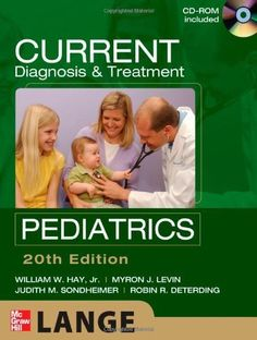 CURRENT Diagnosis and Treatment Pediatrics, Twentieth Edition (LANGE CURRENT Series) by William W. Hay. $52.95