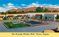 For my friends in Tucson, the Friendly Marilyn Motel in the 1950s, 2330 Oracle…
