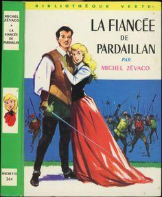 François Batet - La Fiancée De Pardaillan, Michel Zévaco, Hachette Bibliothèque Verte 264, 1965