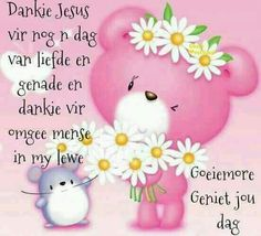 Good Morning Wishes, Good Morning Quotes, Lekker Dag, Afrikaanse Quotes, Goeie More, Special Quotes, Dear Friend, Hello Kitty, Beautiful Pictures