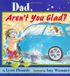 Dad, Aren't You Glad? by Lynn Plourde