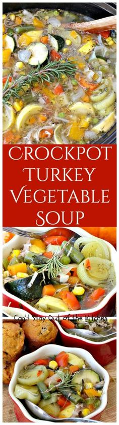 Crockpot Turkey Vegetable Soup   Can't Stay Out of the Kitchen   healthy, delicious, low calorie, clean eating way to enjoy leftover #turkey! Great comfort food. #glutenfree