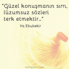 Güzel konuşmanın sırrı lüzumsuz sözleri terk etmektir... Hz. Mevlana Be A Better Person, Grammar, Steve Jobs, Islam, Good Things, Learning, Words, Day, Quotes