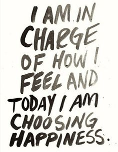 today, we choose happiness