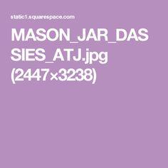 MASON_JAR_DASSIES_ATJ.jpg (2447×3238)