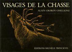Grobon Ghiglione. Visages de la chasse. 1988