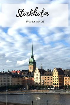 Our family guide to visiting Stockholm with kids Find out the best time to visit Stockholm as a family, family friendly hotels in Stockholm and what to do in Stockholm with kids #travel #familytravel #sweden #stockholm #familyguide