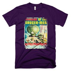 Invasion of the Saucer Men, men's t-shirt. This design is from the original movie poster. check out our blog and growing variety :^ ) http://www.wildburrocustomtshirts.com/vintage-movie-vaudeville-poster-apparel/