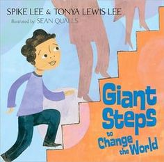 Giant Steps to Save the World by Spike Lee and Tonya Lewis Lee. Use this read aloud lesson to help children envision their futures and the ways they change the world. -- Read-aloud with MLK books World Kindness Day, Giant Steps, Spike Lee, Summer Reading Lists, Character Education, Reading Levels, Black History Month, Read Aloud, Change The World