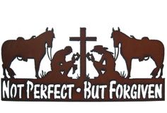 Rustic Recycle Metal Not Perfect But Forgiven Christian Cowboy Cross Horse Sign. $20.00, via Etsy.