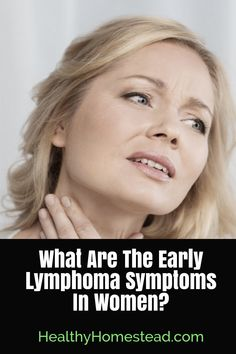 What Are The Early Lymphoma Symptoms In Women?
