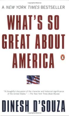 What's So Great about America by Dinesh D'Souza, http://www.amazon.com/dp/0142003018/ref=cm_sw_r_pi_dp_9TEOpb00D7YKQ