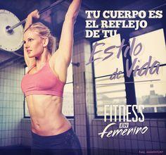 Tu cuerpo es el reflejo de tu estilo de vida. FItness en Femenino
