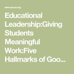 Educational Leadership:Giving Students Meaningful Work:Five Hallmarks of Good Homework