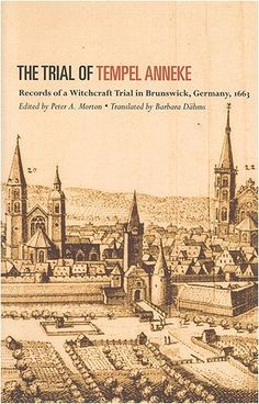 The Trial of Tempel Anneke: Records of a Witchcraft Trial in Brunswick, Germany, 1663 by Peter A. Morton. Save 23 Off!. $20.65. Publication: December 1, 2005. Edition - 1. Publisher: University of Toronto Press, Higher Education Division; 1 edition (December 1, 2005)