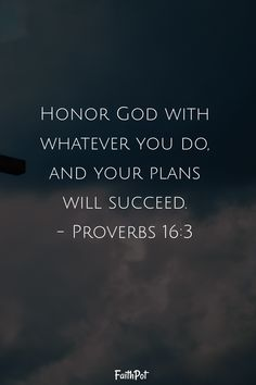 Honor God with whatever you do