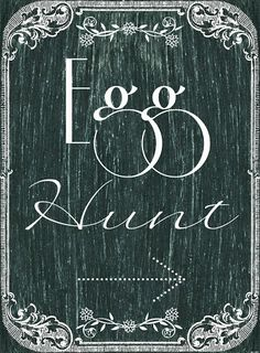 Printable Chalkboard Egg Hunt Sign from Blissful Roots