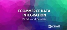 Get to know about what is eCommerce data integration, its pitfalls and benefits Getting To Know, Integrity, Ecommerce, Benefit, Data Integrity, E Commerce