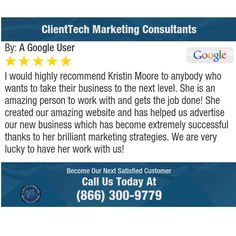 I would highly recommend Kristin Moore to anybody who wants to take their business to the...