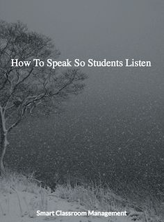 Smart Classroom Management: How To Speak So Students Listen