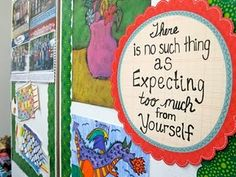 There is no such thing as expecting too much from yourself...but that do you think, would you have this sign in your classroom? What message is this sending to your students?