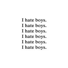 I hate boys. ❤ liked on Polyvore